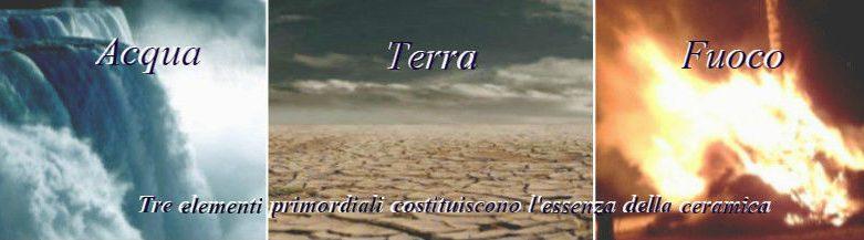 Elementi essenziali: Terra, Acqua, Fuoco